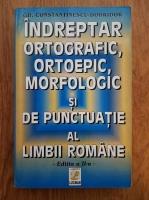 Gh. Constantinescu Dobridor -  Indreptar ortografic, ortoepic, morfologic si de punctuatie al limbii romane (editia a II-a)