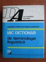 Gh. Constantinescu Dobridor - Mic dictionar de terminologie lingvistica