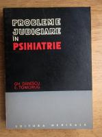 Anticariat: Gh. Danescu - Probleme judiciare in psihiatrie
