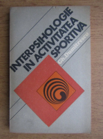 Anticariat: Gh Dumitrescu - Interpsihologie in activitatea sportiva