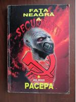 Gh. Ionescu-Olbojan - Fata neagra a Securitatii & Ion Mihai Pacepa