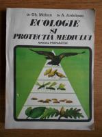 Gh. Mohan, Aurel Ardelean - Ecologie si protectia mediului. Manual preparator