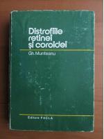 Anticariat: Gh. Munteanu - Distrofiile retinei si coroidei