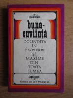 Gh. Paschia - Buna-cuviinta oglindita in proverbe si maxime din toata lumea