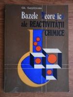 Gh. Surpateanu - Bazele teoretice ale reactivitatii chimice