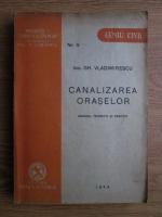 Gh. Vladimirescu - Canalizarea oraselor (1944)