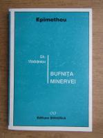 Anticariat: Gh. Vladutescu - Bufnita Minervei