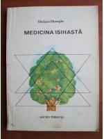 Anticariat: Ghelasie Gheorghe - Medicina isihasta