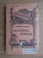 Anticariat: Gheorghe Adamescu - Elocuenta romana (1920)