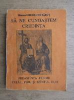 Gheorghe Babut - Sa ne cunoastem credinta
