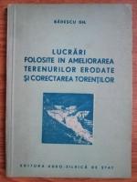 Gheorghe Badescu - Lucrari folosite in ameliorarea terenurilor erodate si corectarea torentilor
