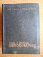 Anticariat: Gheorghe Badiu, Bogdan A. Miron, Mircea Cinteza - Fiziologia si fiziopatologia hemodinamicii, volumul 2