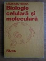 Gheorghe Benga - Biologie celulara si moleculara