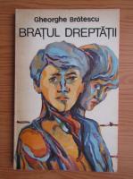Gheorghe Bratescu - Bratul dreptatii