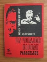 Gheorghe Bratescu - Un voiajor ciudat. Paracelsus