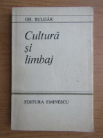Anticariat: Gheorghe Bulgar - Cultura si limbaj