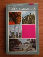 Anticariat: Gheorghe Burlacu - Tari din Marea Caraibilor. Republica Dominicana. Republica Haiti. Jamaica. Trinidad-Tobago. Barbados