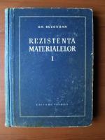 Anticariat: Gheorghe Buzdugan - Rezistenta materialelor (volumul 1)