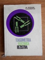 Gheorghe Buzdugan - Tensometria electrica rezistiva