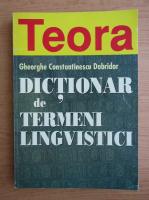 Anticariat: Gheorghe Constantinescu Dobridor - Dictionar de termeni lingvistici