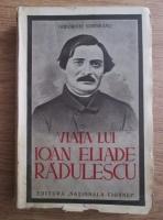 Anticariat: Gheorghe Corneanu - Viata lui Ioan Eliade Radulescu (1939)