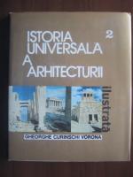 Gheorghe Curinschi Vorona - Istoria universala a Arhitecturii (volumul 2)