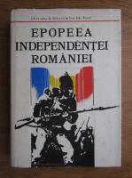 Gheorghe D. Stoean - Epopeea independetei Romaniei 1877-1878