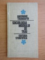 Anticariat: Gheorghe D. Trandafir - Sociologia modului de trai