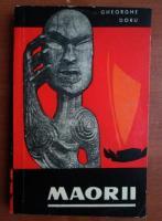 Gheorghe Doru - Maorii