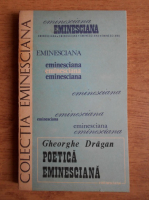Anticariat: Gheorghe Dragan - Poetica eminesciana