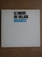 Gheorghe Focsa - Le Musee du Village Bucarest