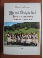 Anticariat: Gheorghe Focsa - Tara Oasului. Studiu etnografic. Cultura materiala (volumul 2)