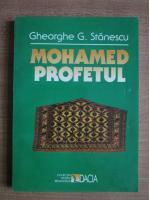 Anticariat: Gheorghe G Stanescu - Mohamed profetul