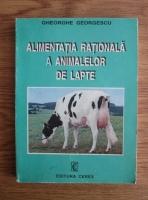 Gheorghe Georgescu - Alimentatia rationala a animalelor de lapte