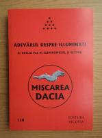 Gheorghe Geovani Teava - Miscarea Dacia. Adevarul despre Illuminati