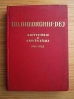 Gheorghe Gheorghiu Dej - Articole si cuvantari (volumul 4)