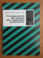 Anticariat: Gheorghe Iordache - Componente de masini din materiale polimerice
