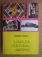 Gheorghe Luchescu - Lugojul cultural-artistic