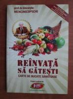 Anticariat: Gheorghe Mencinicopschi - Reinvata sa gatesti