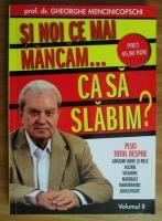 Gheorghe Mencinicopschi - Si noi ce mai mancam (volumul 2)