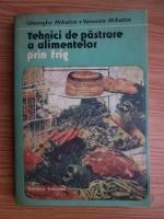 Gheorghe Mihalca, Veronica Mihalca - Tehnici de pastrare a alimentelor prin frig