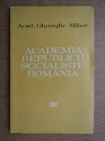 Gheorghe Mihoc - Academia Republicii Socialiste Romania
