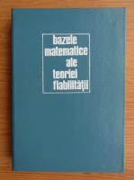 Anticariat: Gheorghe Mihoc - Bazele matematice ale teoriei fiabilitatii