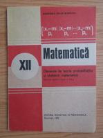 Anticariat: Gheorghe Mihoc - Matematica, manual pentru clasa a XII-a, 1990
