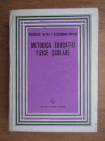 Gheorghe Mitra - Metodica educatiei fizice scolare
