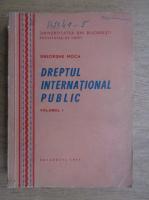 Gheorghe Moca - Dreptul international public (volumul 1)