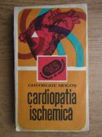 Anticariat: Gheorghe Mogos - Cardiopatia ischemica