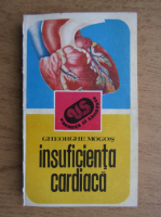 Anticariat: Gheorghe Mogos - Insuficienta cardiaca