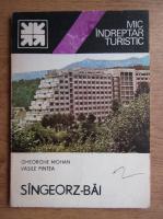 Anticariat: Gheorghe Mohan - Singeroz-Bai, mic indreptar turistic