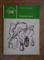Gheorghe Mohan - Vegetatia Terrei
